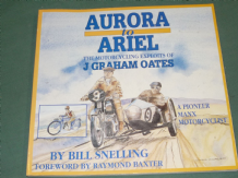 AURORA TO ARIEL THE MOTORCYCLING EXPLOITS OF J Graham  Oates (Snelling  1993)